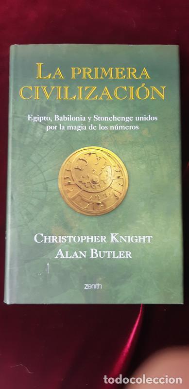 LA PRIMERA CIVILIZACIÓN - CHRISTOPHER KNIGHT Y ALAN BUTLER - ZENITH 2005 (Libros de Segunda Mano - Historia Antigua)