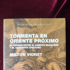 Libros de segunda mano: TORMENTA EN ORIENTE PRÓXIMO - MILTON VIORST - DEBATE EDITORIAL 2006. Lote 211704768