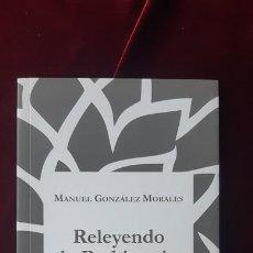 Libros de segunda mano: RELEYENDO LA PREHISTORIA - MANUEL GONZÁLEZ MORALES - EDITORIAL LA HUERTA GRANDE 2018. Lote 211704769