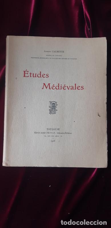 ÉTUDES MÉDIÉVALES - JOSEPH CALMETTE - ED. EDOUARD PRIVAT 1946 (Libros de Segunda Mano - Historia Antigua)