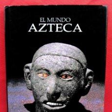 Libros de segunda mano: EL MUNDO AZTECA. 1ª EDICIÓN. AÑO: 1994. MÉXICO. ÚNICO EN TC. BUEN ESTADO.. Lote 211721914