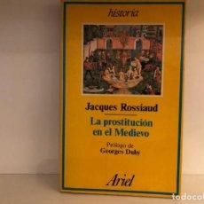 Libros de segunda mano: LA PROSTITUCIÓN EN EL MEDIEVO. JACQUES ROSSIAUD. PRÓLOGO GEORGE DUBY. ARIEL. EDAD MEDIA. Lote 211722221