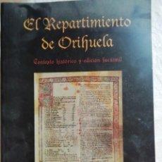 Libros de segunda mano: EL REPARTIMIENTO DE ORIHUELA EDICION FACSIMIL POR EL AYUNTAMIENTO DE ORIHUELA-2011. Lote 211763300