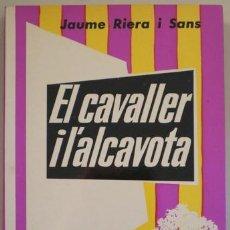 Libri di seconda mano: RIERA I SANS, JAUME - EL CAVALLER I L'ALCAVOTA. UN PROCÉS MEDIEVAL - CLUB EDITOR 1973 - 1ª ED.. Lote 211978480