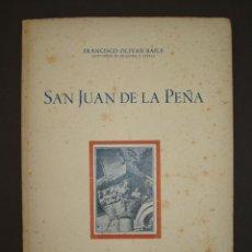 Libros de segunda mano: SAN JUAN DE LA PEÑA.PROFESOR FRANCISCO OLIVAN BAILE,ZARAGOZA OCTUBRE DEL 1952.CON DEDICATORIA AUTOR.. Lote 212150265