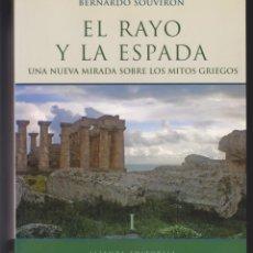 Libros de segunda mano: EL RAYO Y LA ESPADA. UNA NUEVA MIRADA SOBRE LOS MITOS GRIEGOS. BERNARDO SOUVIRÓN (ALIANZA ED., 2008). Lote 212244156