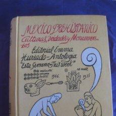 Libros de segunda mano: MEXICO PREHISPANICO CULTURAS, DEIDADES Y MONUMENTOS. EDITORIAL EMMA HURTADO MEXICO 1946.. Lote 212249197