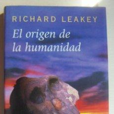 Libros de segunda mano: EL ORIGEN DE LA HUMANIDAD. RICHARD LEAKEY. Lote 212355067
