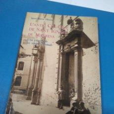 Libros de segunda mano: ANTIGUO COLEGIO DE SAN IGNACIO DE MANRESA - L ' ANTIC COL•LEGI DE SANT IGNASI DE MANRESA. Lote 212581042