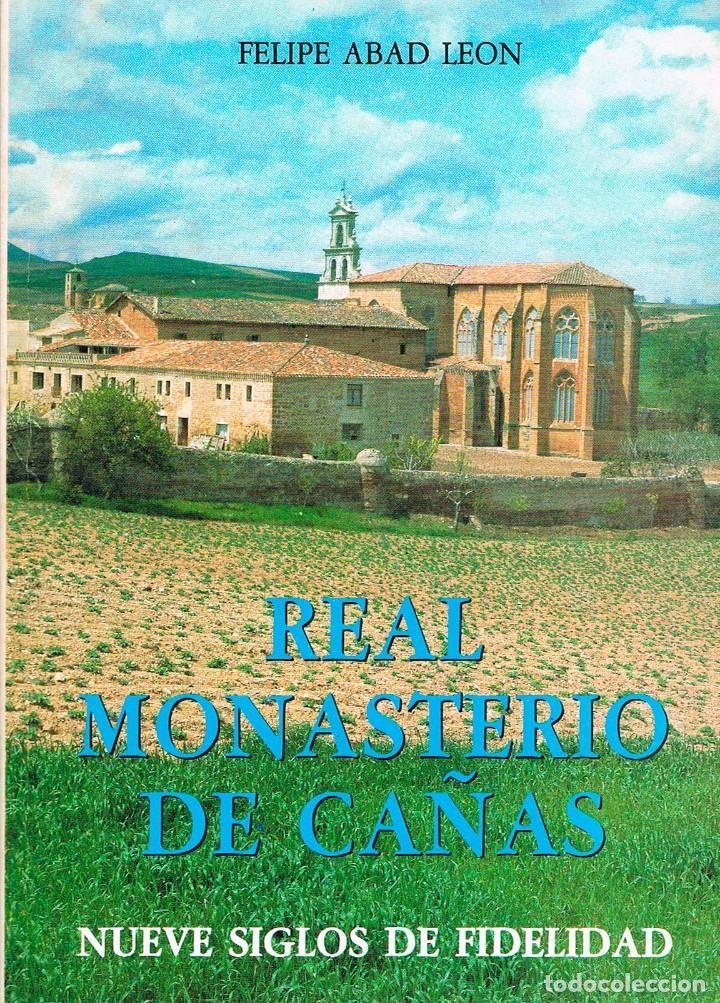 REAL MONASTERIO DE CAÑAS. NUEVE SIGLOS DE FIDELIDAD, VER INDICE (Libros de Segunda Mano - Historia Antigua)