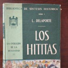 Libros de segunda mano: LOS HITITAS. - DELAPORTE, L.. Lote 212678608