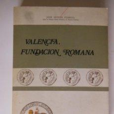 Libros de segunda mano: VALENCIA FUNDACION ROMANA. ESTEVE FORRIOL JOSE. 1978. Lote 213166718