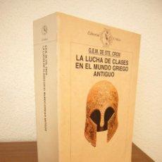 Libros de segunda mano: LA LUCHA DE CLASES EN EL MUNDO GRIEGO ANTIGUO (CRÍTICA, 1988) G.E.M. DE STE. CROIX. MUY RARO.. Lote 213495106