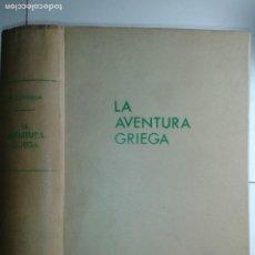 Libros de segunda mano: LA AVENTURA GRIEGA 1968 PIERRE LÉVÊQUE 1ª EDICIÓN LABOR. Lote 213560673
