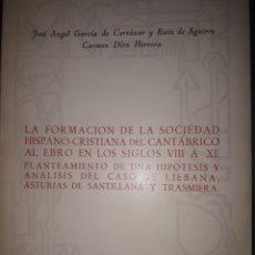 Libros de segunda mano: LA FORMACIÓN DE LA SOCIEDAD HISPANO-CRISTIANA DEL CANTÁBRICO AL EBRO EN LOS SIGLOS VIII AL XI. Lote 213562315