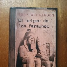 Libros de segunda mano: EL ORIGEN DE LOS FARAONES. TOBY WILKINSON, CIRCULO DE LECTORES, 2010. Lote 213571353