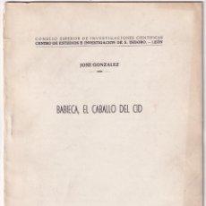 Libros de segunda mano: JOSÉ GONZÁLEZ: BABIECA, EL CABALLO DEL CID. LEÓN, 1956. EL CID CAMPEADOR. Lote 213572342