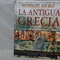 Libros de segunda mano: HISTORIAS DEL MÁS ALLÁ LA ANTIGUA GRECIA EDITORIAL MOLINO. Lote 213573855