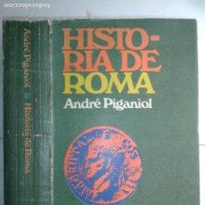 Libros de segunda mano: HISTORIA DE ROMA 1974 ANDRÉ PIGANIOL 3ª EDICIÓN EDITORIAL UNIVERSITARIA DE BUENOS AIRES. Lote 213574485