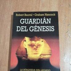 Libros de segunda mano: GUARDIAN DEL GÉNESIS. ROBERT BAUVAL Y GRAHAM HANCOCK.. Lote 213578128