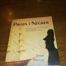 Libros de segunda mano: JOAN MURAY - PIRATA I NEGRER, JOAN MARISTANY I GALCERAN. Lote 213581986