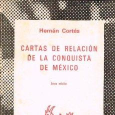 Libros de segunda mano: HERNAN CORTES: CARTAS DE RELACIÓN DEL LA CONQUISTA DE MEJICO, COLECCION AUSTRAL. Lote 213634406
