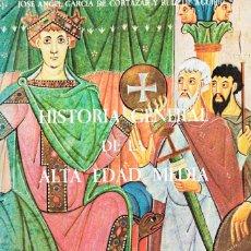 Libros de segunda mano: JOSE ANGEL GARCIA DE CORTAZAR: HISTORIA GENERAL DE LA ALTA EDAD MEDIA,. Lote 213635550