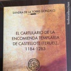 Libri di seconda mano: EL CARTULARIO DE LA ENCOMIENDA TEMPLARIA DE CASTELLOTE (TERUEL) 1184-1283 SANDRA DE LA TORRE GONZALO. Lote 213693133