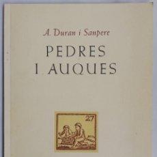 Libros de segunda mano: PEDRES I AUQUES - 1951 - A. DURAN I SANPERE - INS. D'ART GRAFIC, BARCELONA - PJRB. Lote 213989455