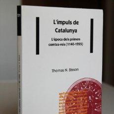 Libros de segunda mano: THOMAS N. BISSON - L'IMPULS DE CATALUNYA. L'ÈPOCA DELS PRIMERS COMTES-REIS (1140-1225) - EUMO. Lote 295545563