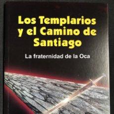 Libros de segunda mano: LIBRO LOS TEMPLARIOS Y EL CAMINO DE SANTIAGO. Lote 214188597