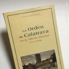 Libros de segunda mano: LA ORDEN DE CALATRAVA EN LA VILLA DE PORCUNA (1515- 1558 ) ED. 1993. FRANCISCO MONTES NIETO.. Lote 214257658