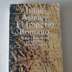 Libros de segunda mano: ISAAC ASIMOV: EL IMPERIO ROMANO; ALIANZA EDITORIAL. Lote 214259696