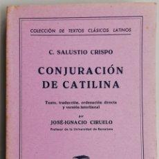 Libros de segunda mano: CONJURACIÓN DE CATILINA-(1981~REIMPRESIÓN)-C.SALUSTIO CRISPO-TRAD.: JOSÉ I. CIRUELO~UNI. BCN - PJRB. Lote 214298595
