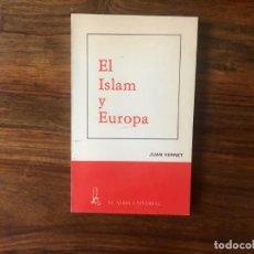 Libros de segunda mano: EL ISLAM Y EUROPA. JUAN VERNET. EDITORIAL EL ALBIR UNIVERSAL. NUEVO.. Lote 214476642