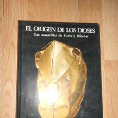 Libros de segunda mano: EL ORIGEN DE LOS DIOSES LAS MARAVILLAS DE CRETA Y MICENAS - JACQUETTA HAWKES. Lote 214936141