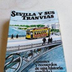 Libros de segunda mano: SEVILLA Y SUS TRANVÍAS. Lote 215080057
