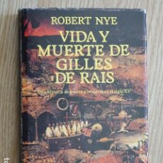 Libri di seconda mano: VIDA Y MUERTE DE GILLES DE RAIS - UNA HISTORIA DE GUERRA Y BRUJERÍA EN EL SIGLO XV ROBERT NYE EDHASA. Lote 215152846