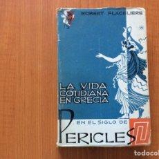 Libros de segunda mano: LA VIDA COTIDIANA EN GRECIA. EN EL SIGLO DE PERICLES. Lote 215403410