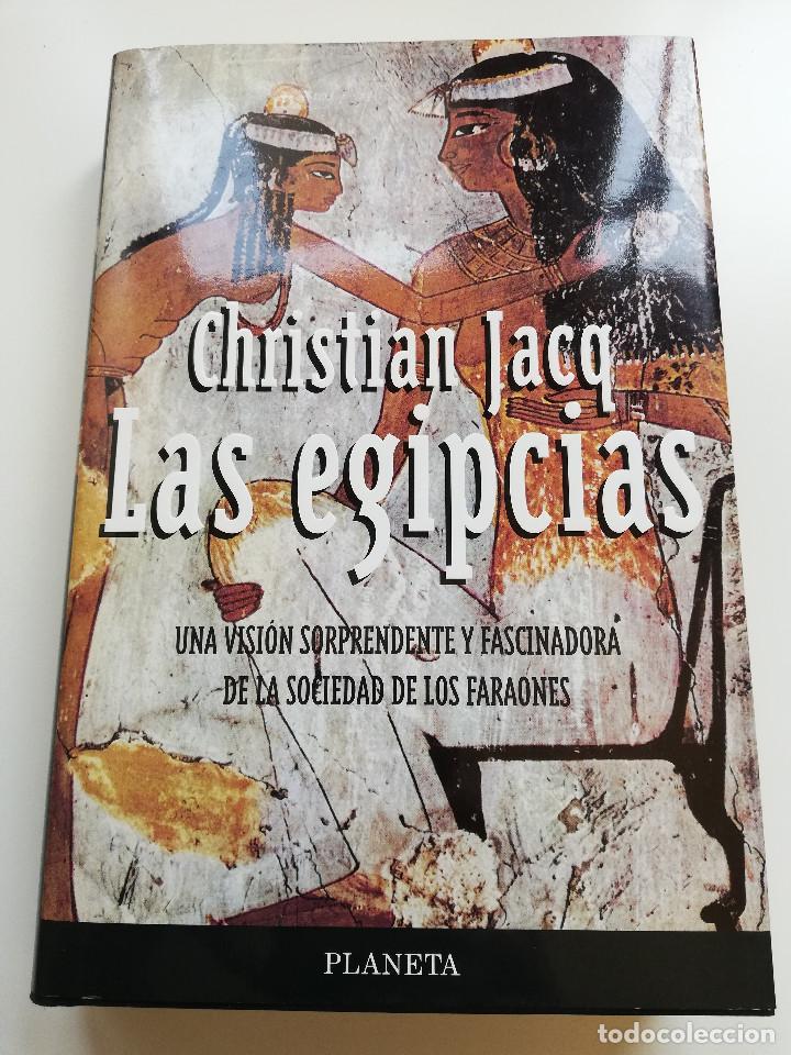 LAS EGIPCIAS. UNA VISIÓN SORPRENDENTE Y FASCINADORA DE LA SOCIEDAD DE LOS FARAONES (CHRISTIAN JACQ) (Libros de Segunda Mano - Historia Antigua)