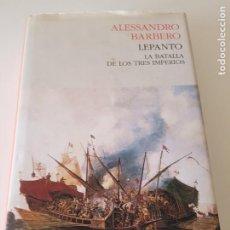 Libros de segunda mano: LEPANTO: LA BATALLA DE LOS TRES IMPERIOS DE ALESSANDRO BARBERO. Lote 215694888