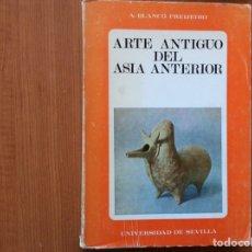 Libros de segunda mano: ARTE ANTIGUO DEL ASÍA ANTERIOR. Lote 215773953