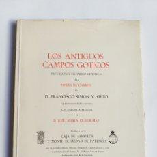 Libros de segunda mano: LOS ANTIGUOS CAMPOS GÓTICOS . EXCURSIONES HISTÓRICAS ARTÍSTICAS A LA TIERRA DE CAMPOS 1971 PALENCIA. Lote 215869187