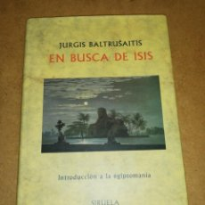 Libros de segunda mano: JURGIS BALSUTRAITIS - EN BUSCA DE ISIS. Lote 216389286