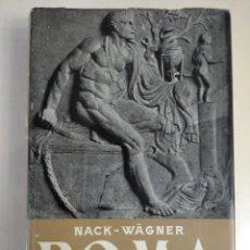 Libros de segunda mano: ROMA. EL PAIS Y EL PUEBLO DE LOS ANTIGUOS ROMANOS. - NACK, EMIL. WAGNER, WILHELM.. Lote 216489427