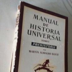 Libros de segunda mano: MANUAL DE HISTORIA UNIVERSAL. TOMO I, PREHISTORIA - MARTÍN ALMAGRO BASCH. Lote 216575900