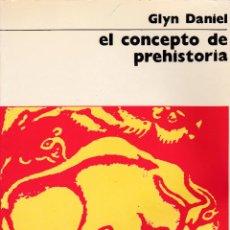 Libros de segunda mano: EL CONCEPTO DE PREHISTORIA (GLYN DANIEL). Lote 216861535