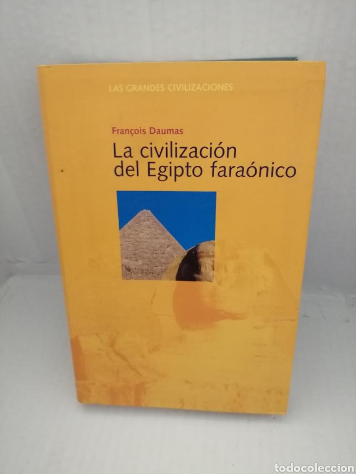 LA CIVILIZACIÓN DEL EGIPTO FARAÓNICO (PRIMERA EDICIÓN) (Libros de Segunda Mano - Historia Antigua)