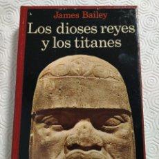 Libros de segunda mano: LOS DIOSES REYES Y LOS TITANES. JAMES BAILEY. ANTECEDENTES DEL NUEVO MUNDO EN LA ANTIGÜEDAD. EDITORI. Lote 218340800