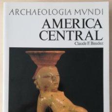 Libros de segunda mano: AMÉRICA CENTRAL - ARCHAEOLOGIA MUNDI. Lote 218578128